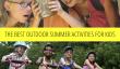 Les activités estivales de plein air Meilleur For Kids