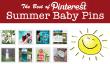 Pinterest Favorite bébé Pins: Summer Time