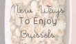 10 fraîches nouvelles façons de profiter de choux de Bruxelles