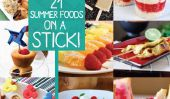 "'Food sur un bâton ""21 Summer Fun Recettes!"