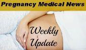 Pendant que vous étiez en train de vomir: Grossesse Nouvelles médicales Weekly Update # 38