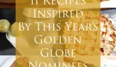 11 recettes inspirées par les Golden Globes candidats de cette année