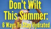 Qu'est-ce que pour boire et Quand: 6 façons de Hydratez cet été
