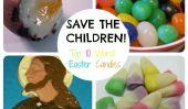 Save the Children!  De Ces Top 10 des pires bonbons de Pâques