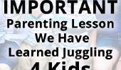 La leçon de Parenting plus importante que nous avons appris Jonglerie Quatre enfants