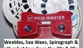 Weebles Mer Wees, Spirograph et autres jouets chaudes des années 70 & 80