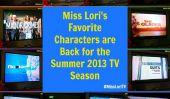 Personnages préférés de Miss Lori sont de retour pour l'été 2013 TV Saison