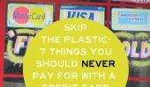 7 choses que vous ne devez pas payer avec une carte de crédit