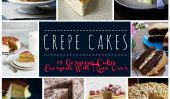 Crêpe gâteaux!  15 magnifiques gâteaux tout le monde va Rave cours
