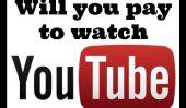 Allez-vous payer pour regarder des vidéos YouTube?  Je ne vais pas et Voici pourquoi