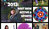 Top Picks pour 2013: Best New actifs et du Sport Jouets