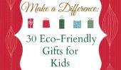 Faire une différence: 30 Cadeaux Eco-Friendly pour les enfants