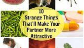 10 choses étranges qui va rendre votre partenaire plus attrayant