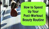 Comment faire pour accélérer votre Post-Workout Routine beauté