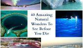 Étonnantes merveilles naturelles du monde - 40 endroits à voir avant de mourir