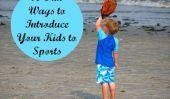 10 façons amusantes d'introduire vos enfants Sports