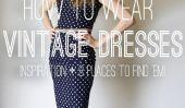 Comment porter les robes vintage: Inspiration et 8 endroits pour trouver â € 'em!