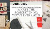 """""""La chose la plus effrayante Ive jamais fait"""": 11 Top Etsy parents Sound Off!"""