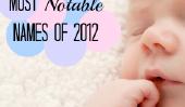 Besoin Baby Name aide?  Vérifiez les noms les plus remarquables de l'année 2012