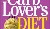 Carb Lovers Régime alimentaire: Mangez les glucides que vous aimez et perdre du poids!