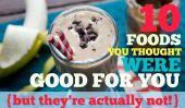 10 aliments surprenants que vous jugez bon pour vous, ce ne sont pas vraiment