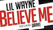 "Lil Wayne ""Tha Carter V 'album de presse et Songs: Weezy presse Premier Single« Believe Me »Featuring Drake [Ecouter]"
