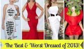 Les meilleurs et les pires Dressed Célébrités de 2013!