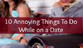 10 choses ennuyeuses vous ne voulez pas faire pendant que vous êtes sur une date