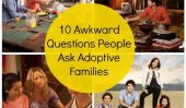 10 Awkward Questions Gens Posez des familles adoptives