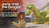 Durée Cinq-Minute Out: Jane et le Dragon: Martin Baynton nous raconte l'histoire ultime de princesse.