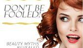 Ne soyez pas dupe!  10 Beauté Mythes Démystifiés