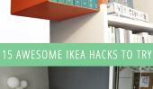 15 Impressionnant IKEA Hacks Pour Essayez