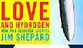 """Jim Shepard: «L'amour et l'hydrogène"""""""