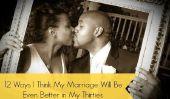 12 façons je pense que mon mariage sera encore mieux dans la trentaine