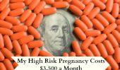 Ma grossesse à haut risque Coûts $ 3.500 par mois - pour les médicaments