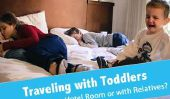 Voyager avec des enfants en bas âge - Êtes-vous séjourner dans un Hôtel Chambre ou avec les proches?