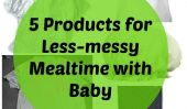 5 Produits pour un Repas Moins salissant avec bébé