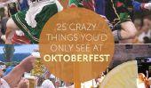 25 choses que vous seriez fou seulement voir à l'Oktoberfest