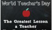 Les 12 plus grandes leçons Nos enseignants ont toujours enseigné de nous