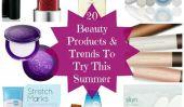 20 Produits de beauté & Tendances vous devriez essayer cet été