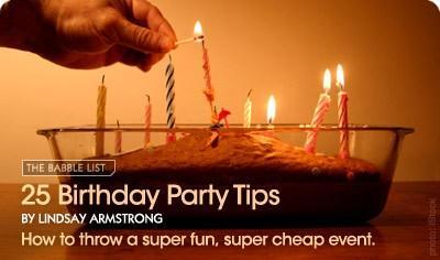 25 Conseils de fête d'anniversaire.  Comment lancer une super fun, super pas cher événement.  Par Lindsay Armstrong pour la liste Babble.
