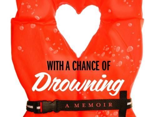 Disons Sail Away: 'Amour avec un Risque de noyade »par Torre DeRoche