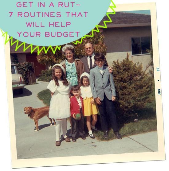 Obtenez dans une ornière - 7 routines familiales qui aideront votre budget